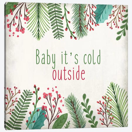 Baby Its Cold Canvas Print #KAL108} by Kimberly Allen Art Print