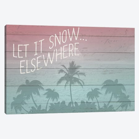 Let It Snow Elsewhere Canvas Print #KAL129} by Kimberly Allen Art Print
