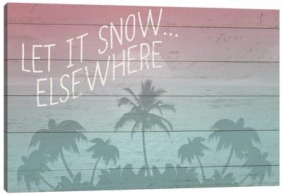 Let It Snow Elsewhere Canvas Art Print