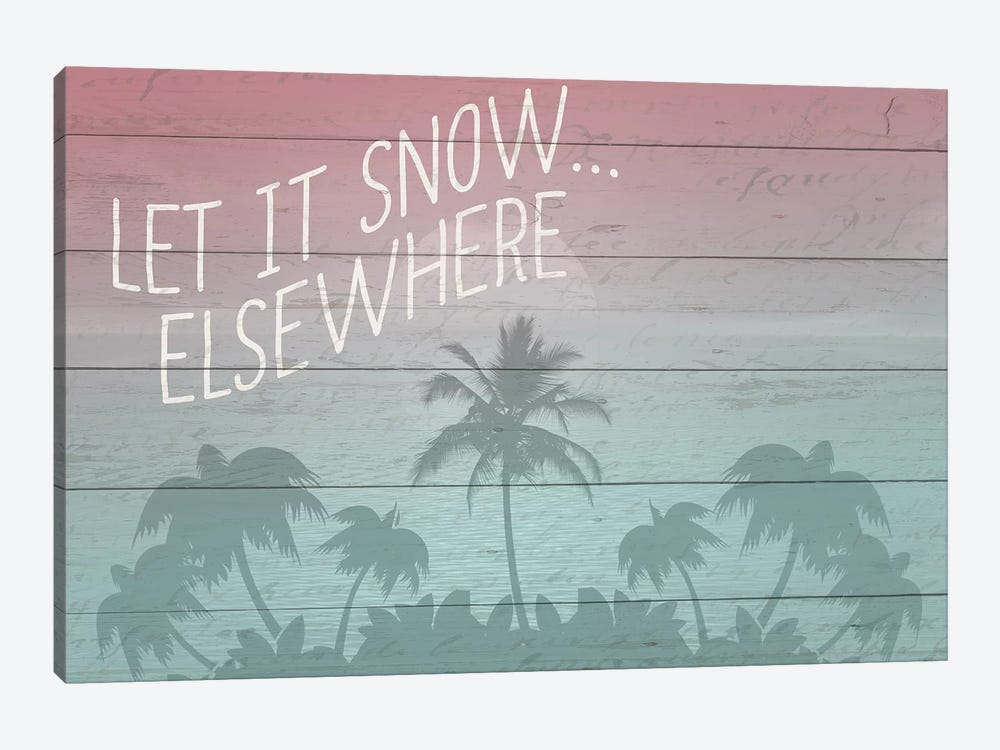 Let It Snow Elsewhere by Kimberly Allen 1-piece Art Print