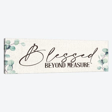 Blessed Beyond Measure Canvas Print #KAL386} by Kimberly Allen Canvas Art