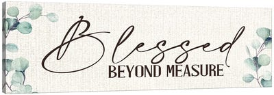 Blessed Beyond Measure Canvas Art Print