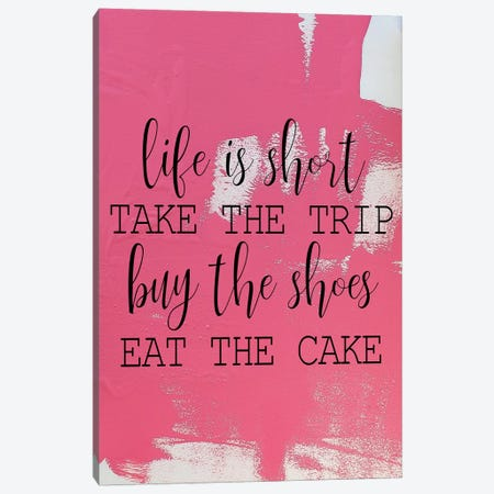 LIfe is Short Canvas Print #KAL423} by Kimberly Allen Canvas Wall Art