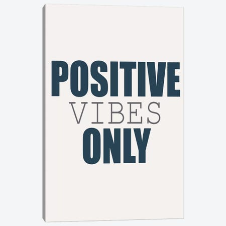 Positive Vibes Only Canvas Print #KAL443} by Kimberly Allen Canvas Art