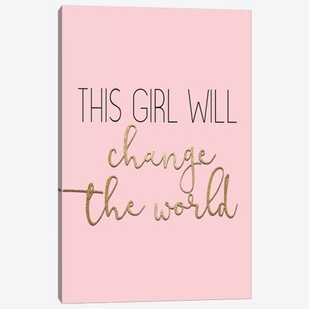 This Girl Will Change Canvas Print #KAL463} by Kimberly Allen Canvas Wall Art
