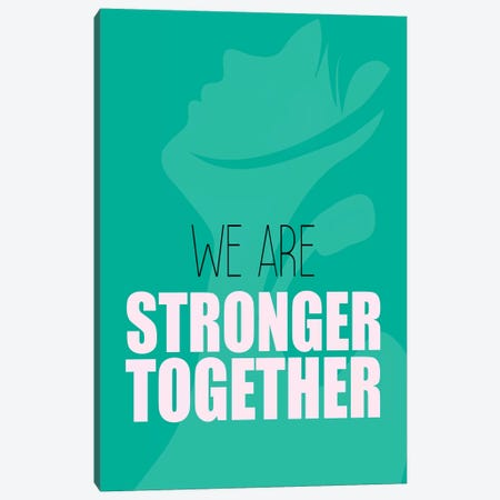 We Are Stronger Canvas Print #KAL470} by Kimberly Allen Art Print