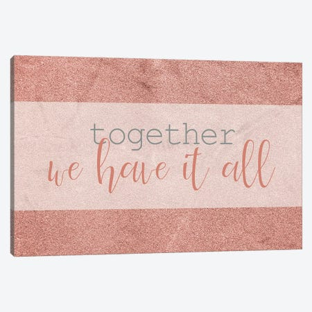 We Have it All Canvas Print #KAL471} by Kimberly Allen Canvas Art Print