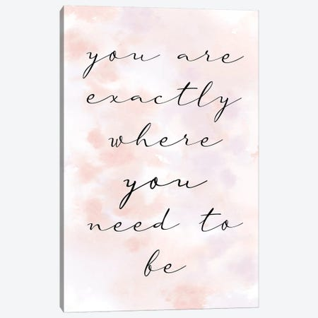 You Are Exactly Canvas Print #KAL476} by Kimberly Allen Canvas Artwork