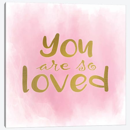 You Are So Loved Pink Canvas Print #KAL479} by Kimberly Allen Canvas Art Print