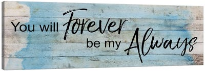 Forever Always Canvas Art Print