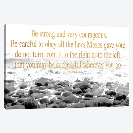 Be Strong and Courageous Canvas Print #KAW1} by Kali Wilson Canvas Print