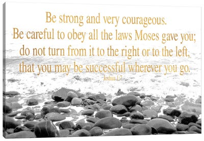 Be Strong and Courageous Canvas Art Print