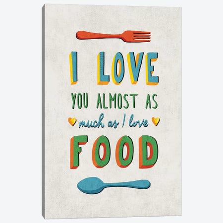 I Love Food Canvas Print #KAY21} by Ester Kay Canvas Wall Art