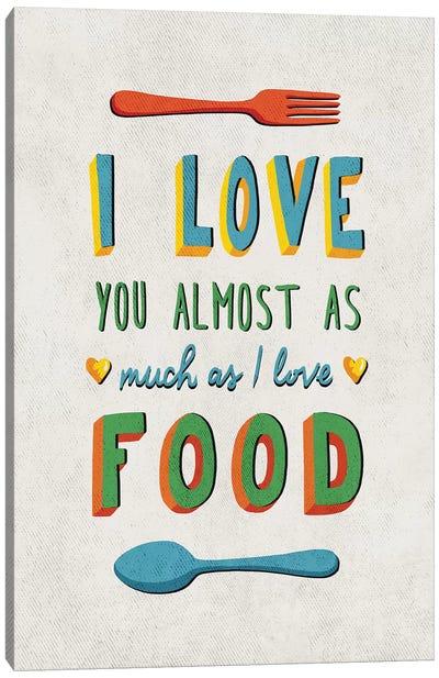 I Love Food Canvas Art Print