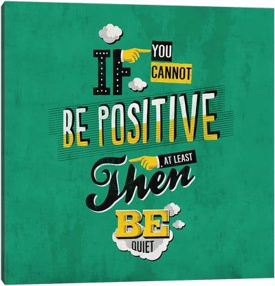 Be Positive Canvas Art Print