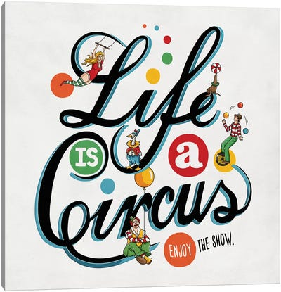 Life Is A Circus Canvas Art Print