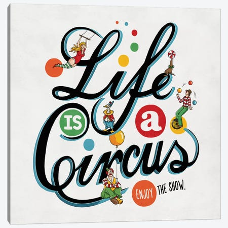 Life Is A Circus Canvas Print #KAY53} by Ester Kay Art Print