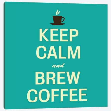 Keep Calm & Brew Coffee II Canvas Print #KCH10} by Unknown Artist Canvas Art Print