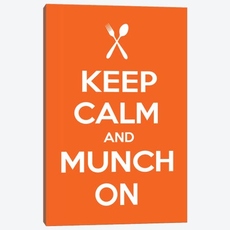 Keep Calm & Munch On Canvas Print #KCH11} by Unknown Artist Canvas Art Print