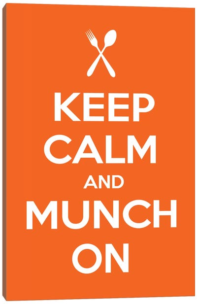 Keep Calm & Munch On Canvas Art Print