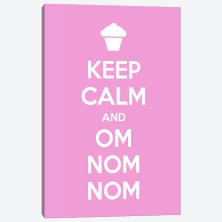 Keep Calm & Om Nom Nom Canvas Print #KCH12} by Unknown Artist Canvas Art Print