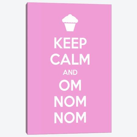 Keep Calm & Om Nom Nom Canvas Print #KCH12} by Unknown Artist Canvas Art Print