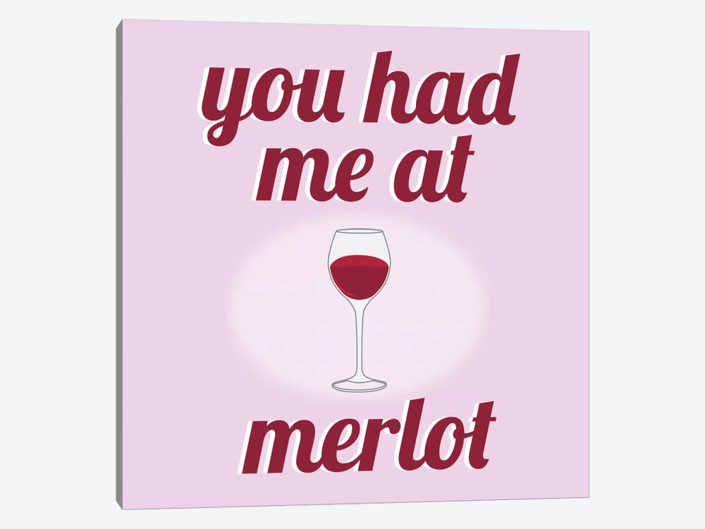 You had Me at Merlot by iCanvas 1-piece Art Print