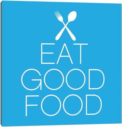 Eat Good Food Canvas Print #KCH5