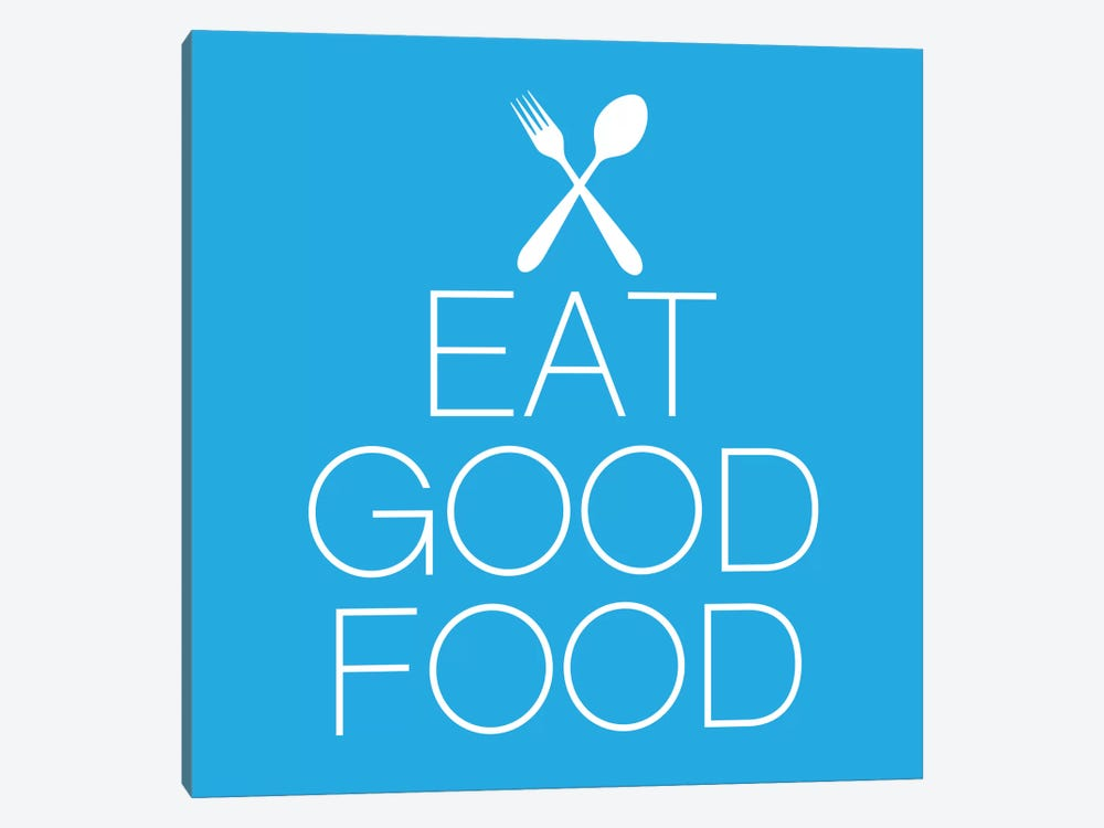 Eat Good Food by iCanvas 1-piece Art Print