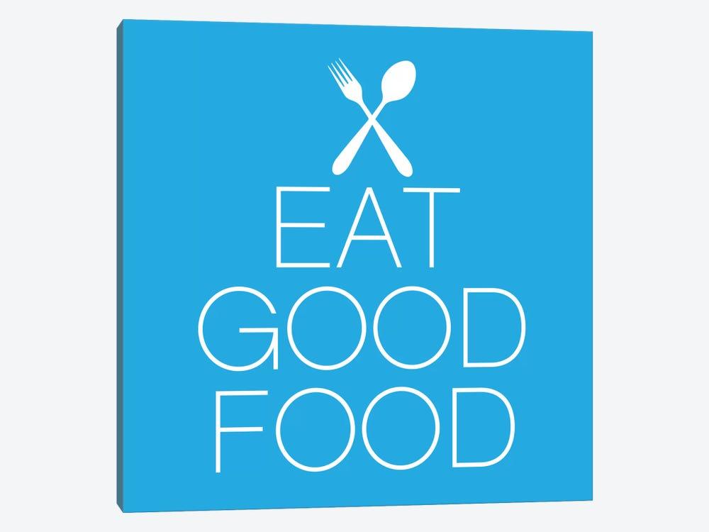 Eat Good Food by Unknown Artist 1-piece Art Print