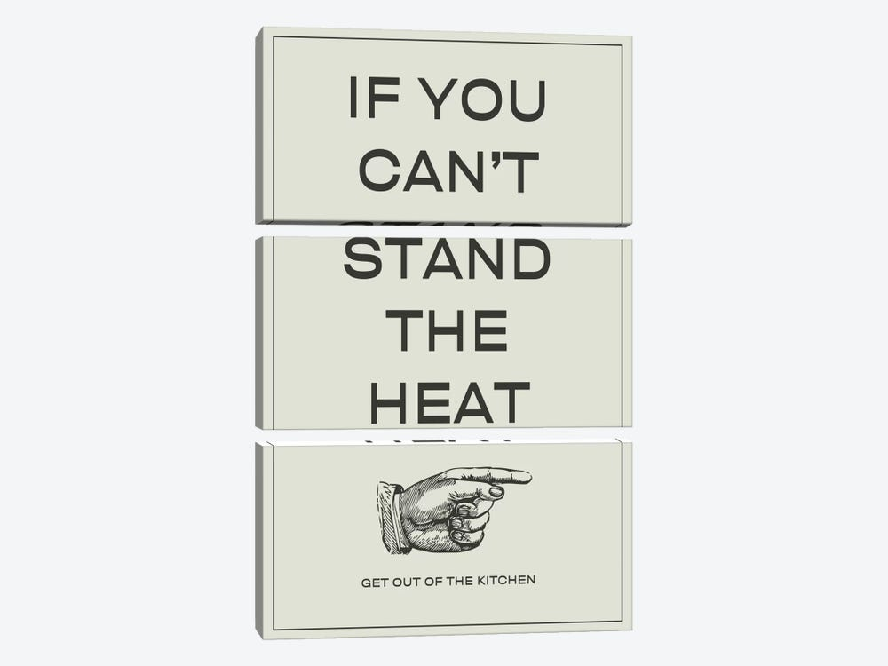If You Can't Stand the Heat, Get Out of the Kitchen by Unknown Artist 3-piece Canvas Art Print