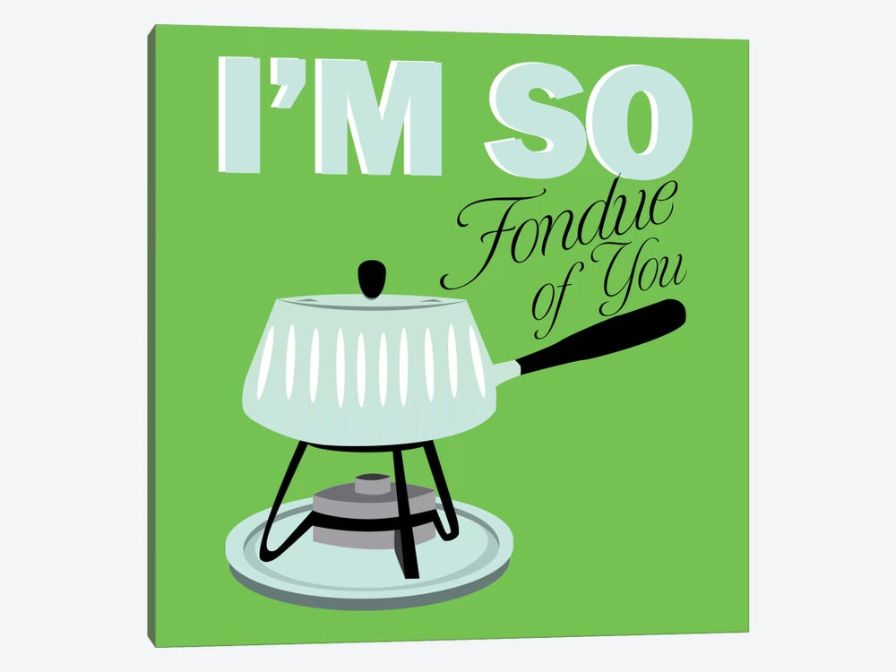 I am so Fondue of You by Unknown Artist 1-piece Canvas Art