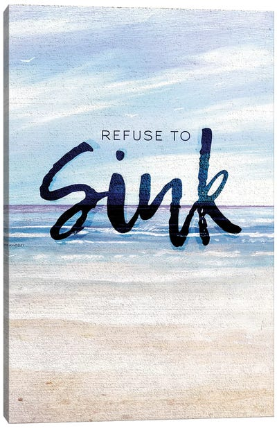 Refuse To Sink Canvas Art Print