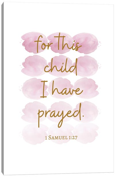 For This Child I Have Prayed Canvas Art Print