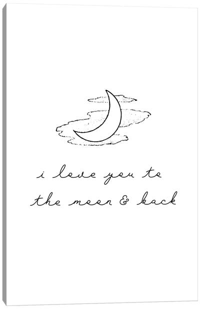 I Love You To The Moon & Back Canvas Art Print
