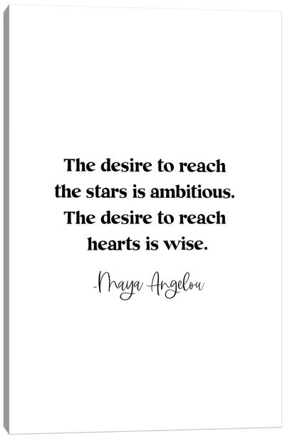 """Maya Angelou Quote """"The Desire To Reach The Stars Is Ambitious..."""" Canvas Art Print"""
