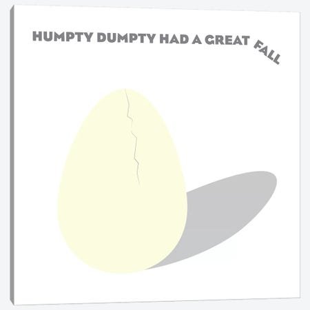 Humpty Dumpty had a Great Fall Canvas Print #KID32} by 5by5collective Art Print