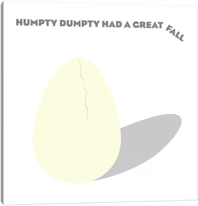 Humpty Dumpty had a Great Fall Canvas Art Print