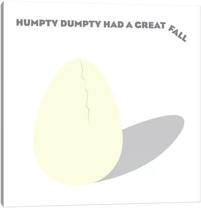 Humpty Dumpty had a Great Fall Canvas Art Print