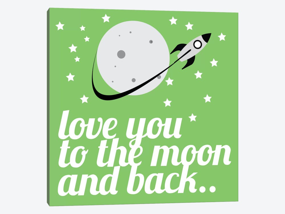 Love You to the Moon & Back by 5by5collective 1-piece Canvas Art