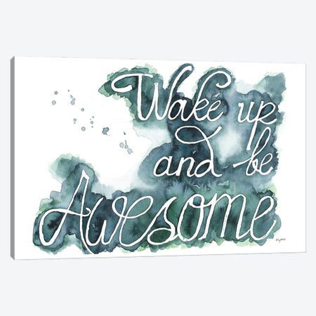Wake Up And Be Awesome Canvas Print #KMT166} by Kelsey McNatt Art Print