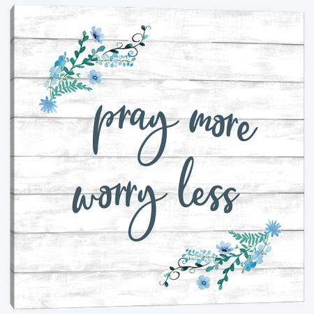 Pray More Worry Less Canvas Print #KNU124} by Conrad Knutsen Canvas Artwork