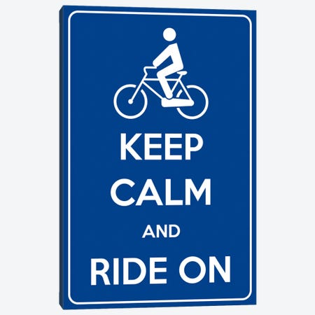Keep Calm & Ride On Canvas Print #KPC10} by Unknown Artist Art Print