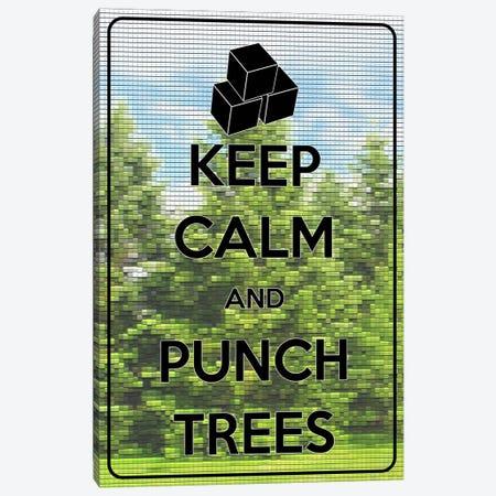 Keep Calm & Punch Trees Canvas Print #KPC18} by Unknown Artist Canvas Print