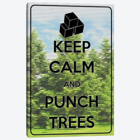 Keep Calm & Punch Trees Canvas Print #KPC18} by Unknown Artist Canvas Print