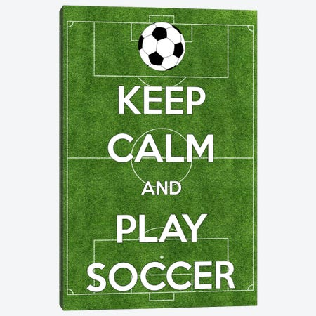 Keep Calm & Play Soccer Canvas Print #KPC24} by iCanvas Art Print