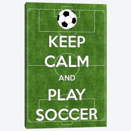 Keep Calm & Play Soccer Canvas Print #KPC24} by Unknown Artist Art Print