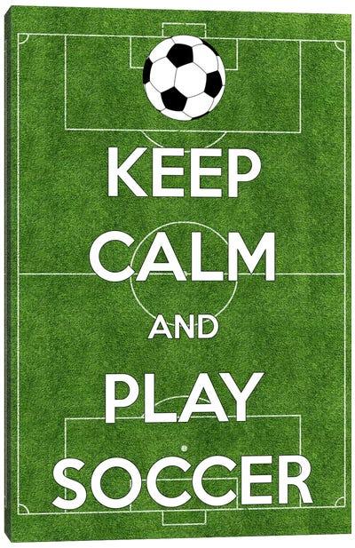 Keep Calm & Play Soccer Canvas Art Print