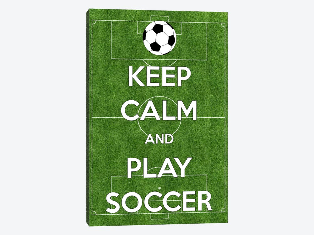 Keep Calm & Play Soccer by Unknown Artist 1-piece Canvas Wall Art