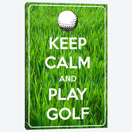 Keep Calm & Play Golf Canvas Print #KPC25} by Unknown Artist Canvas Print